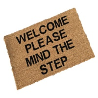 Welcome Please Mind The Step