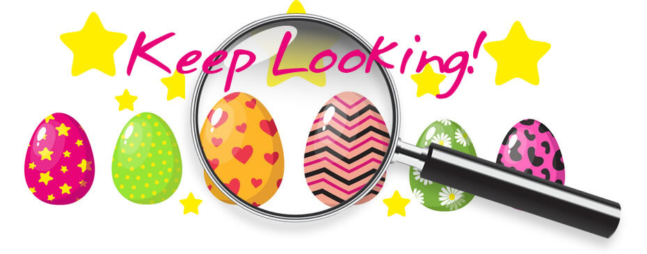 Keep looking for those Easter Eggs!